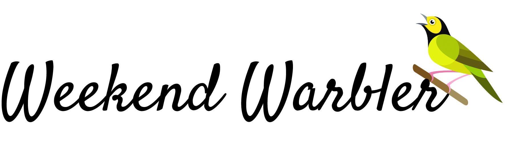 The Weekend Warbler